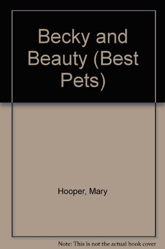 9780747538806: Becky and Beauty (Best Pets)