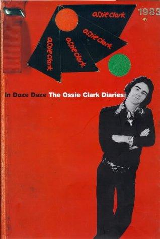 9780747539018: The Ossie Clark Diaries: In Doze Days