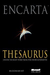 Encarta Thesaurus: Choose the Right Word from Over 350,000 Alternatives: Bloomsbury Publishing PLC