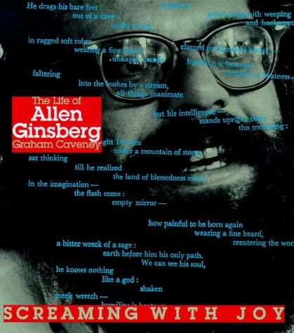 Screaming With Joy: The Life of Allen Ginsburg