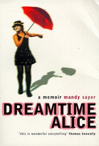 9780747540458: Dreamtime Alice : A Memoir