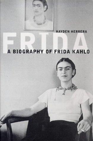 9780747540984: Frida: The Biography of Frida Kahlo