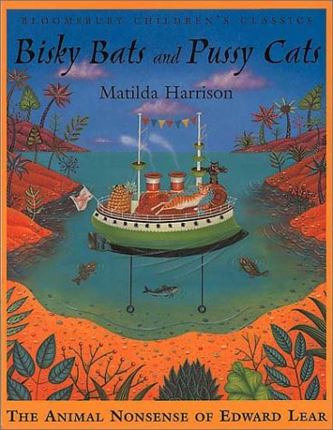 Bisky Bats and Pussy Cats: Edward Lear