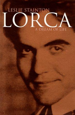 Lorca: A Dream of Life: Leslie Stainton
