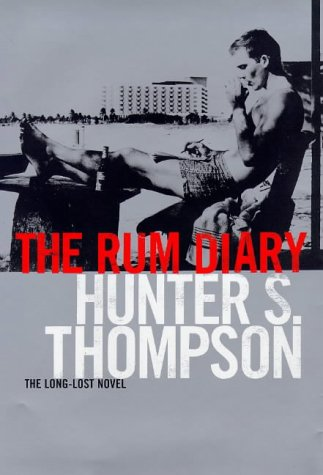 The Rum Diary: The Long-lost Novel (074754168X) by Thompson, Hunter S.