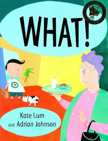 What, Cried Granny (0747541787) by Lum, Kate; Johnson, Adrian