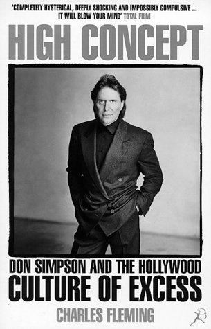 9780747542629: High Concept: Don Simpson and the Hollywood Culture of Excess
