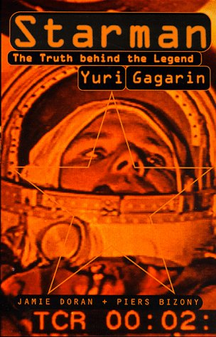 9780747542674: Starman: Truth Behind the Legend of Yuri Gagarin