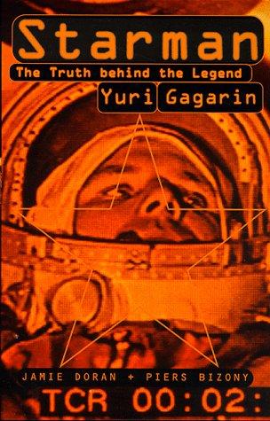 9780747542674: Starman: Truth Behind the Legend of Yuri Gagarin
