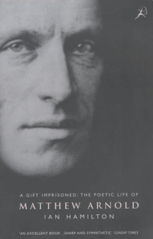 9780747542872: A GIFT IMPRISONED : THE POETIC LIFE OF MATTHEW ARNOLD