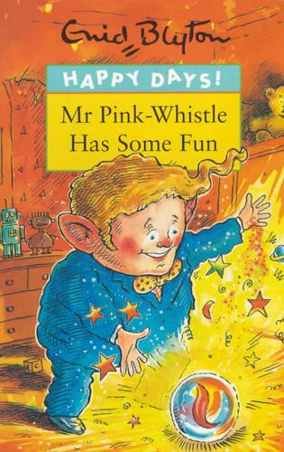 9780747543459: Happy Days Mr Pink Whistle Has Some Fun