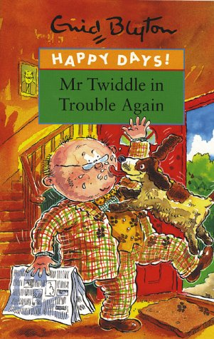 Mr Twiddle in Trouble Again (Happy Days) (0747543550) by Blyton, Enid