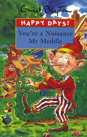9780747543602: You're a Nuisance Mr Meddle (Happy Days)