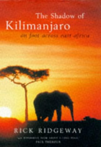 9780747543817: The shadow of Kilimanjaro: on foot across East Africa