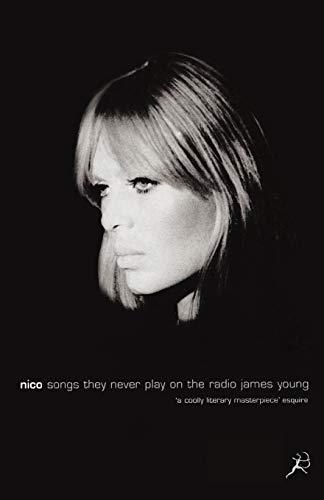 9780747544111: Nico, Songs They Never Play on the Radio