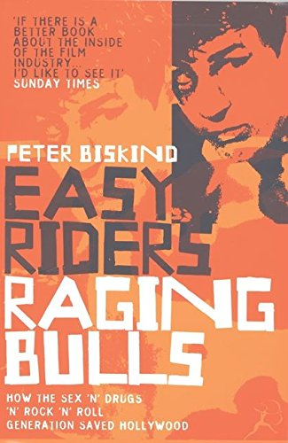 9780747544210: Easy Riders, Raging Bulls: How the Sex-drugs-and Rock 'n' Roll Generation Changed Hollywood
