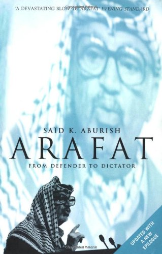 9780747544302: Arafat: From Defender to Dictator
