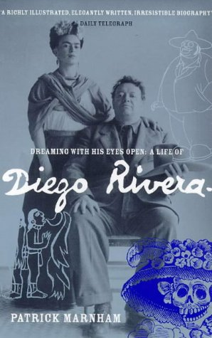 9780747544500: Dreaming with His Eyes Open: Life of Diego Rivera
