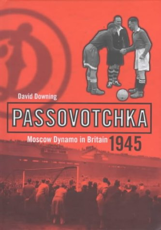 9780747544562: Passovotchka: Moscow Dynamo in Britain, 1945