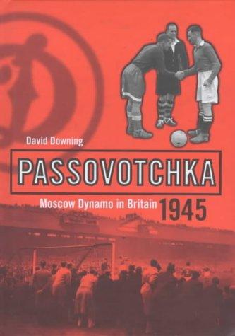 9780747544562: Passovotchka: Moscow Dynamo in Britain 1945
