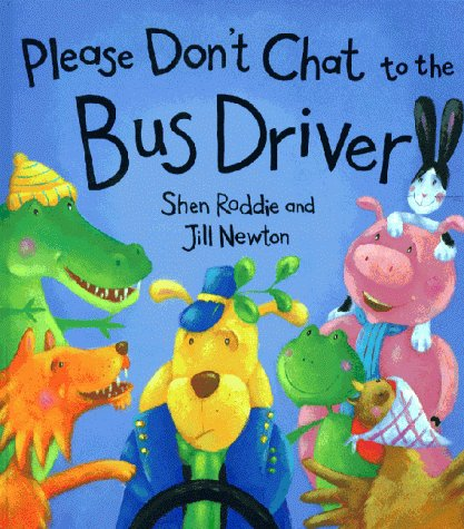 9780747544845: Please Don't Chat to the Bus Driver