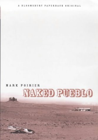 Naked Pueblo: Poirier, Mark