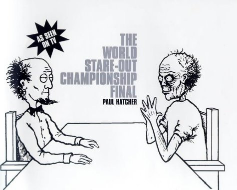 9780747545071: The World Stare-Out Championship Final
