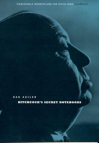 Hitchcock's Secret Notebooks (074754588X) by Dan Auiler
