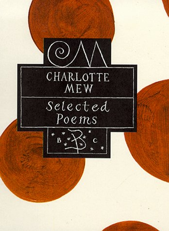Charlotte Mew (Poetry Classics) (074754607X) by Mew, Charlotte