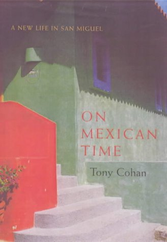 9780747546429: On Mexican Time: a New Life in San Miguel