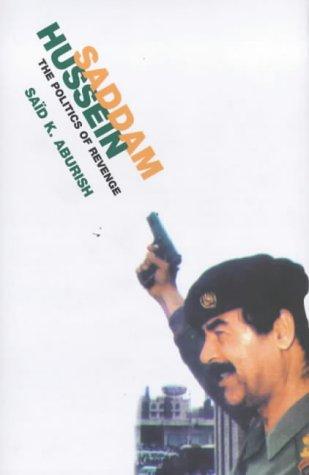 9780747546535: Saddam Hussein: The Politics of Revenge