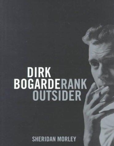 9780747546986: Dirk Bogarde: Rank Outsider