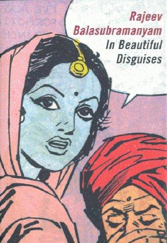 In Beautiful Disguises: Balasubramanyam, Rajeev