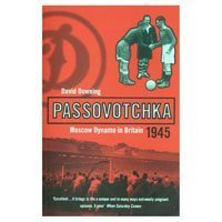 9780747548133: Passovotchka: Moscow Dynamo in Britain, 1945 (Bloomsbury Paperbacks)