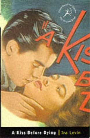 Kiss Before Dying (Bloomsbury Film Classics)