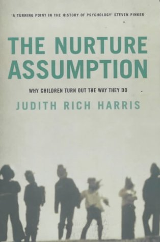 9780747548942: Nurture Assumption: Why Children Turn Out the Way They Do