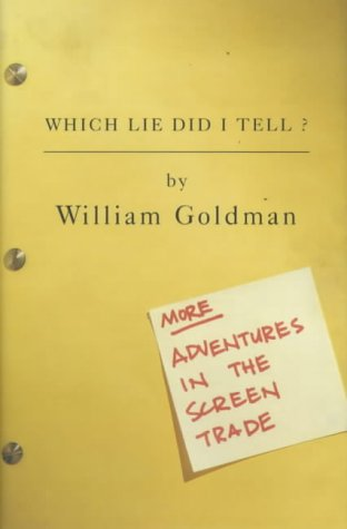 9780747549772: Which Lie Did I Tell?: More Adventures in the Screen Trade
