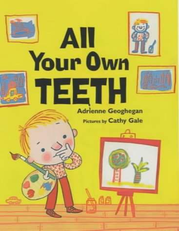 9780747550068: All Your Own Teeth