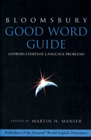 9780747550303: Bloomsbury Good Word Guide: Answers Everyday Language Problems (Bloomsbury reference)