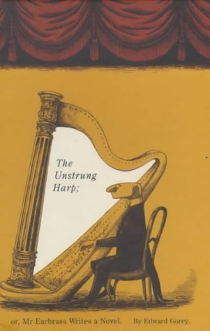 9780747550341: The Unstrung Harp: Or, Mr Earbrass Writes a Novel