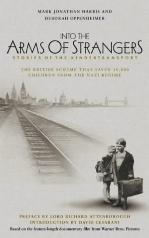 9780747550921: Into the Arms of Strangers: Stories of the Kindertransport