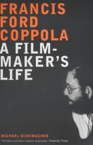 Francis Ford Coppola: A Filmmaker's Life (0747551367) by Michael Schumacher