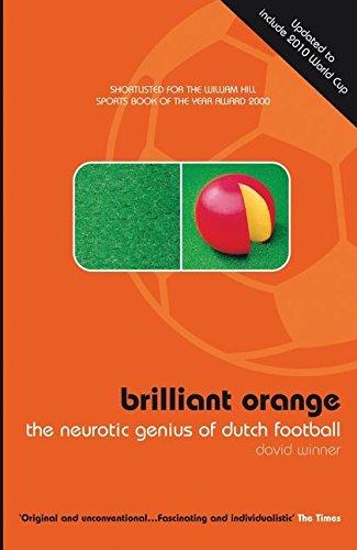 9780747553106: Brilliant Orange: The Neurotic Genius of Dutch Football
