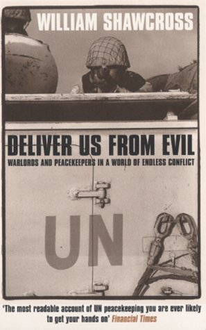 9780747553120: Deliver Us from Evil: Warlords and Peacekeepers in a World of Endless Conflict