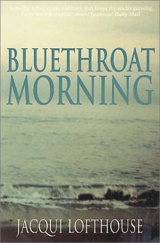9780747553212: Bluethroat Morning (Bloomsbury Paperbacks)