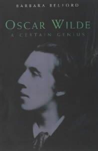 9780747553250: Oscar Wilde: A Certain Genius