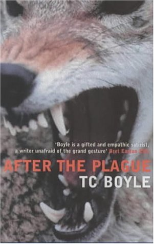 After the Plague: Boyle, T.Coraghessan