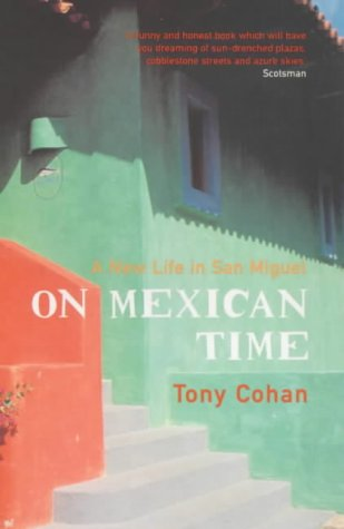 9780747553656: On Mexican Time: A New Life in San Miguel