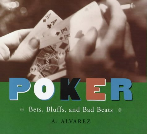 Poker: Bets, Bluffs and Bad Beats: Alvarez, Al