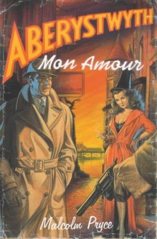 9780747553854: Aberwystwyth Mon Amour